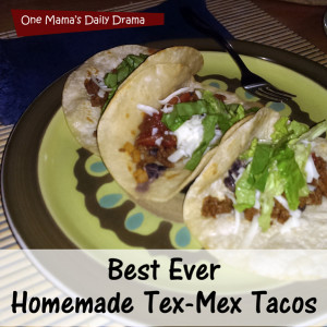 Tex-Mex taco recipe | One Mama's Daily Drama