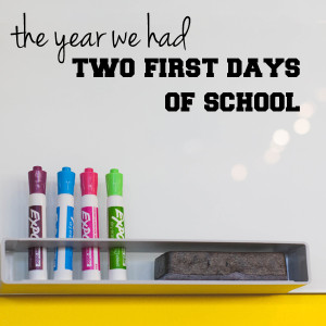 The year we had two first days of school | One Mama's Daily Drama