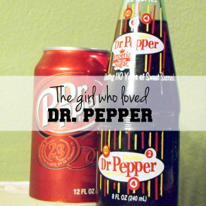 The girl who loved Dr. Pepper | One Mama's Daily Drama --- A dramatic story about small towns, brand loyalty, and love.