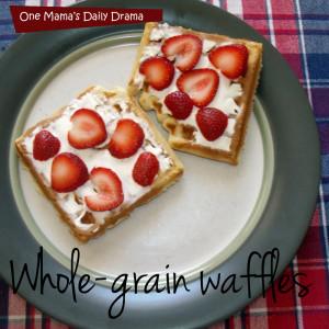 Whole grain waffles | One Mama's Daily Drama