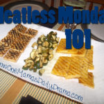 Meatless Monday 101