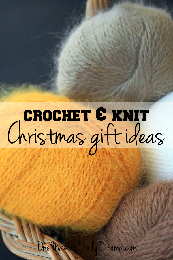 Crochet & knit Christmas gift ideas | One Mama's Daily Drama ---  10 easy to make knit, loom knit, and crochet items. Part of the 12 weeks of handmade Christmas gifts series.