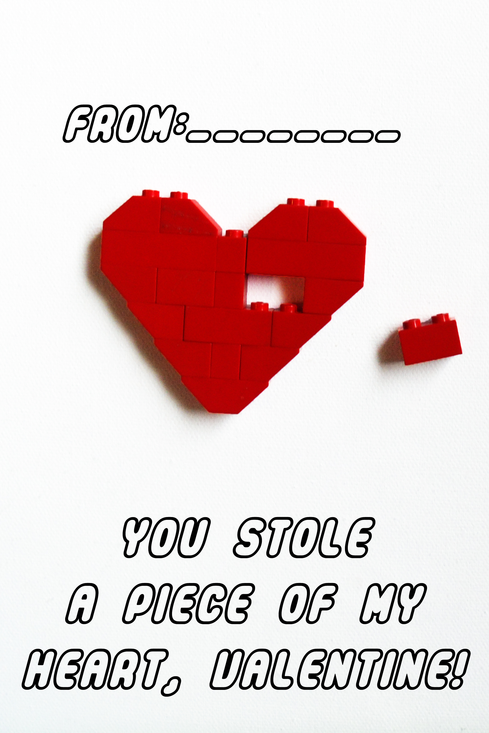 Free printable LEGO Valentine: You stole a piece of my heart, Valentine!