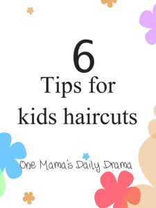 6 Tips for Kids Haircuts | One Mama's Daily Drama