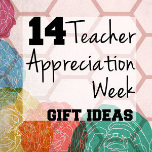 14 Teacher Appreciation gift ideas