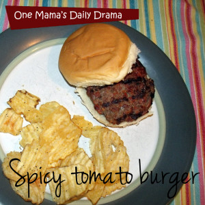 Spicy tomato burger | One Mama's Daily Drama
