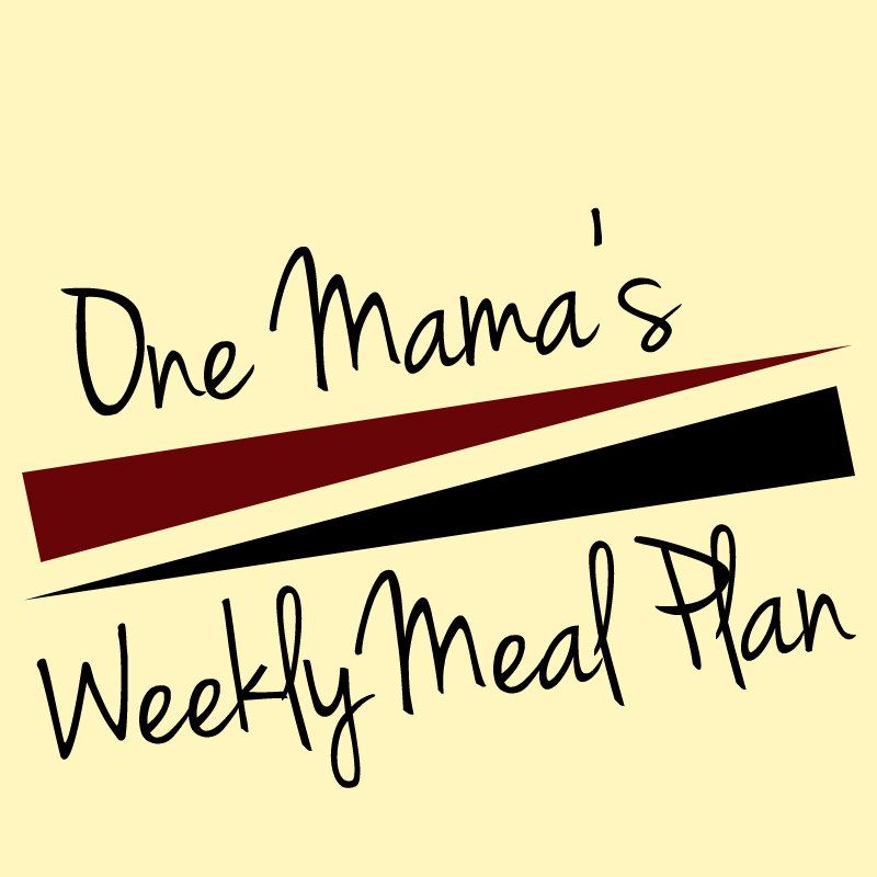 One Mama's Daily Drama weekly meal plan