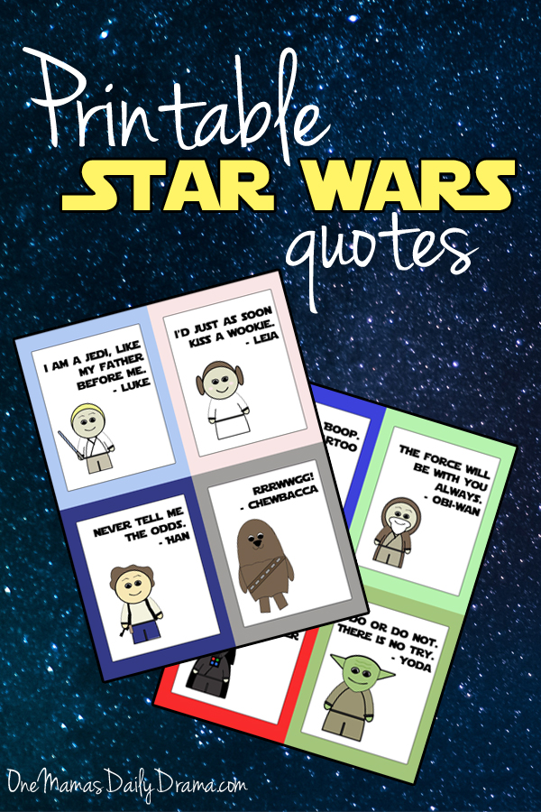 Printable Star Wars quotes | One Mama's Daily Drama --- Celebrate Star Wars Day or add a little fun to any day with these printable cards.