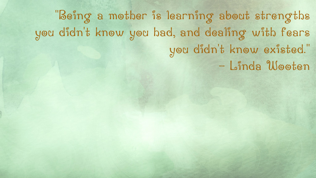 Mother's Day quotes for your desktop: Linda Wooten | One Mama's Daily Drama