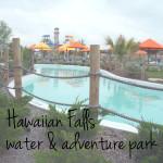 Visit Hawaiian Falls water & adventure park DFW