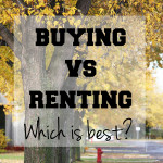 Buying vs renting: which is best?