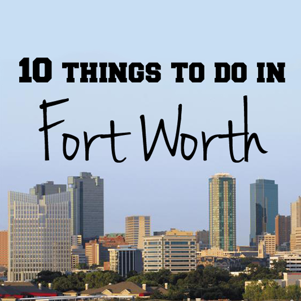 10 things to do in Fort Worth   One Mama's Daily Drama --- There are lots of fun things to do with kids in Fort Worth!