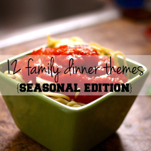 Holiday family dinner themes: 12 ideas for year-round family nights + non-traditional holidays | One Mama's Daily Drama --- Lots of great ideas for a family dinner & movie or game night!