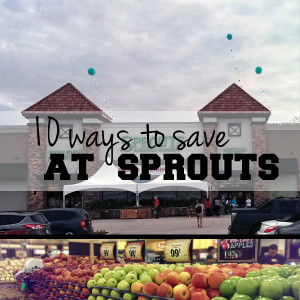 10 ways to save at Sprouts | One Mama's Daily Drama --- Awesome tips for saving money on groceries at Sprouts Farmers Market