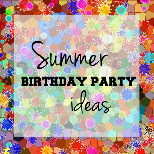 Summer birthday party ideas | One Mama's Daily Drama --- Throw a summer birthday party for $50 with a simple theme, healthy food, & fun outdoor activities!