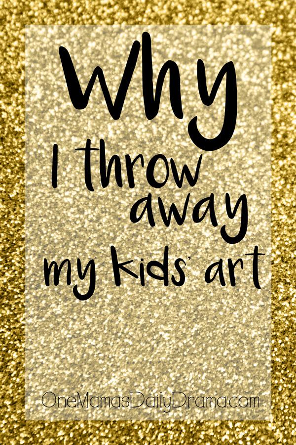 Why I throw away my kids' art