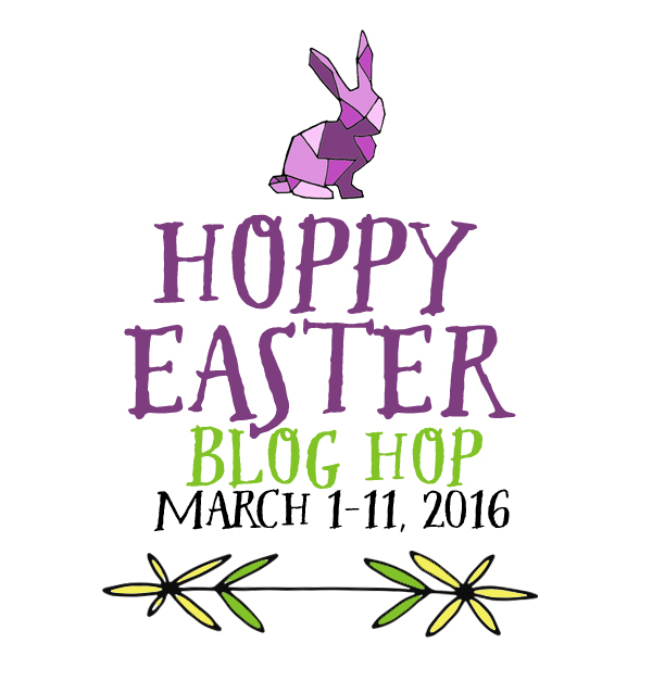 Hoppy Easter blog hop | March 1-11, 2016