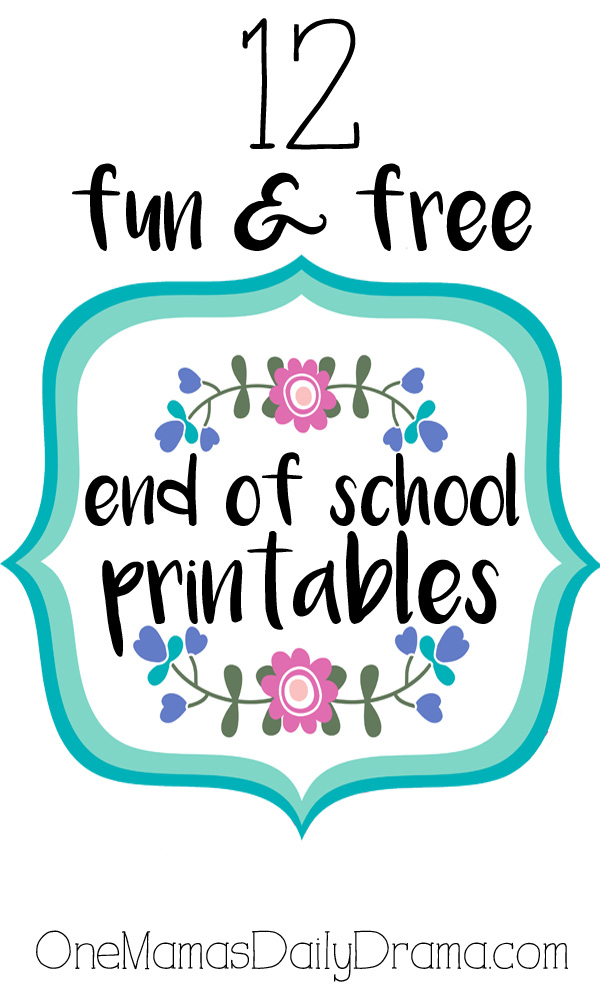 12 fun & free end of school printables | Say goodbye to teachers/friends and welcome summer!