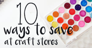 10 ways to save at craft stores