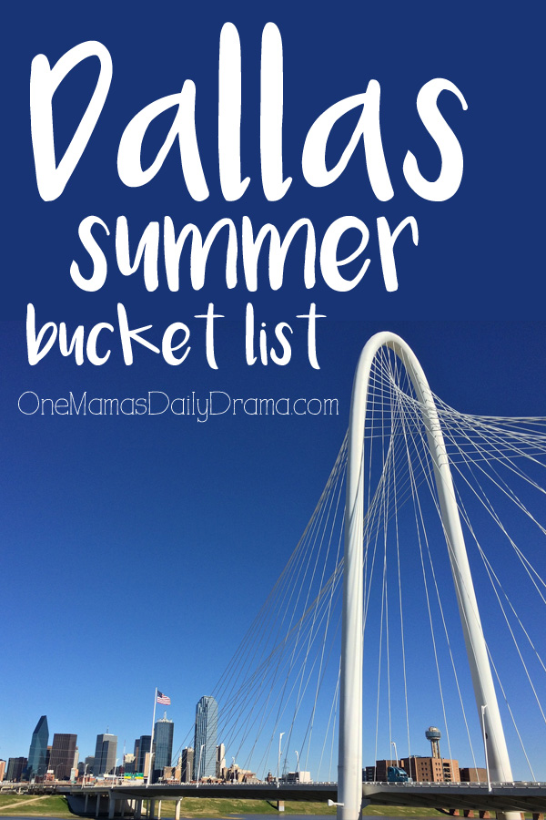 Dallas summer bucket list | OneMamasDailyDrama.com has the best ideas for family fun in DFW!