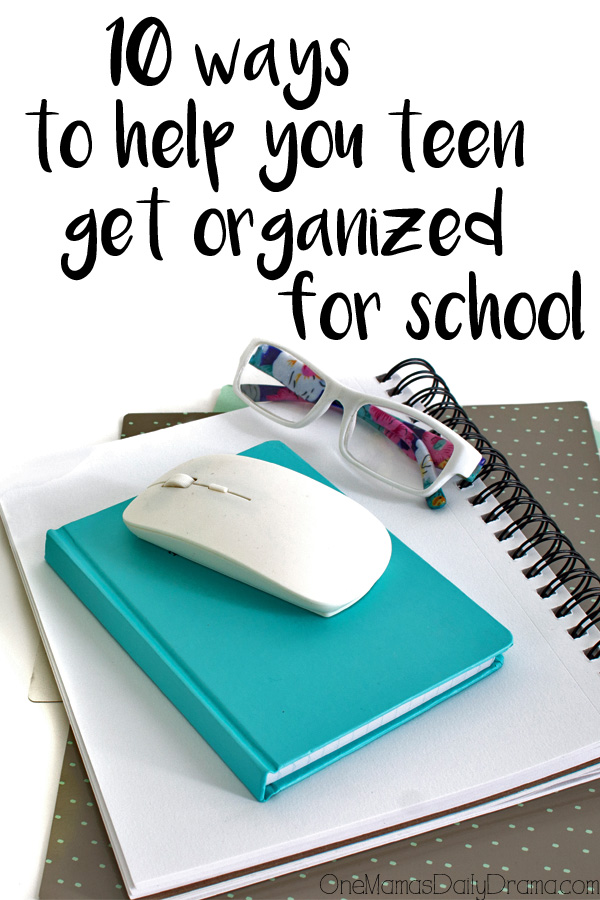 10 ways to help your teen get organized for school + free printable student planner