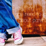 Everything you need to know about parenting teens
