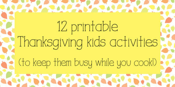 12 printable Thanksgiving kids activities (to keep them busy while you cook!)