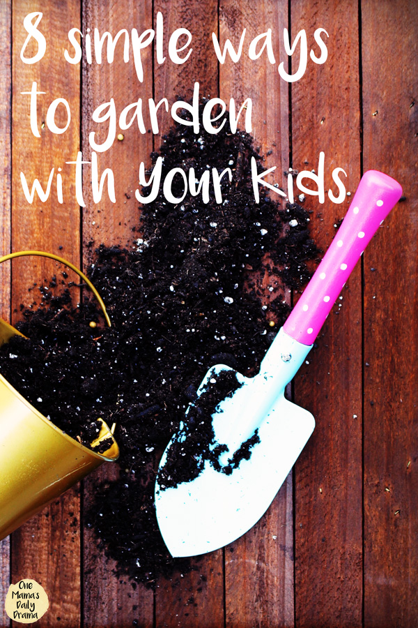 8 simple ways to garden with your kids | Guest post by Tina at Garden Loka
