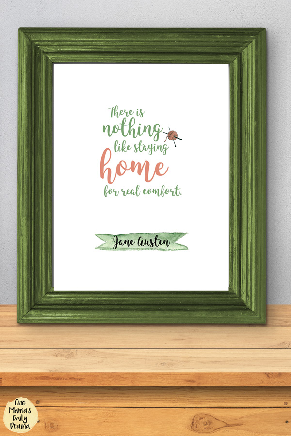 """There is nothing like staying home for real comfort."" - Jane Austen"